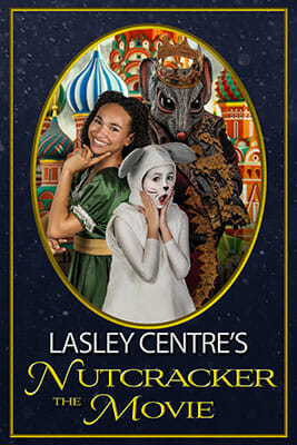 Lasley Centre's Nutcracker the Movie - Lasley Centre for the Performing Arts in Northern Virginia, Dance School's Movie Poster